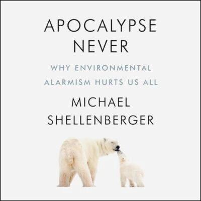 Vooraanstaand klimaatactivist maakt excuses voor aanwakkeren klimaathysterie apocalypse never why environmental alarmism michael shellenberger