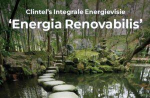 Energia Renovabilis CLINTEL's Integrale Energievisie energie klimaatverandering CO2 bij realisatie de betrouwbaarheid en de betaalbaarheid.