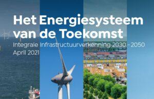 De puinhopen van groene luchtfietserij Het energiesysteem van de toekomst; Integrale Infrastructuurverkenning 2030 - 2050 .
