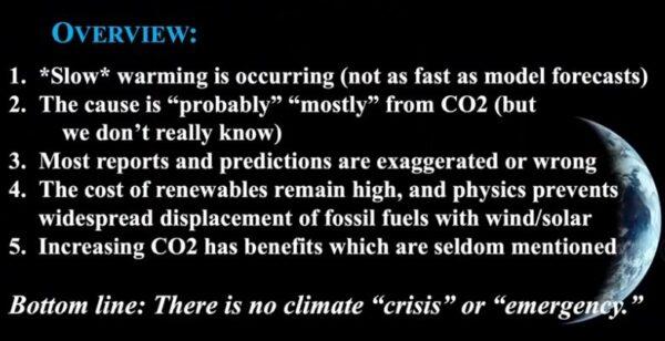 Er is geen klimaatcrisis! Het huidige alarmisme over een klimaatcrisis is zwaar overdreven De recente opwarming is bescheiden en is gunstig